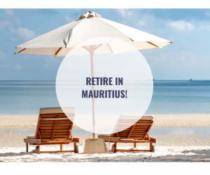 Retire in Mauritius Move to Mauritius Relocate to Mauritius